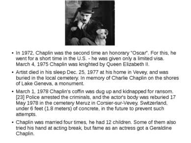 "In 1972, Chaplin was the second time an honorary ""Oscar"". For this, he went f..."