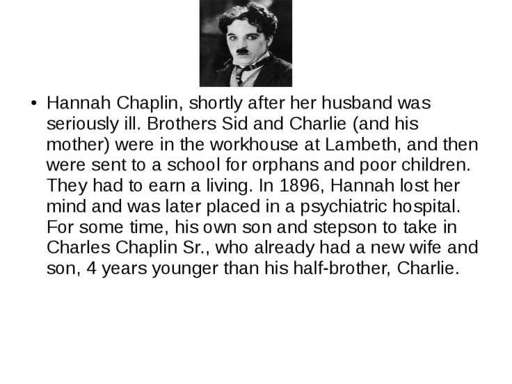 Hannah Chaplin, shortly after her husband was seriously ill. Brothers Sid and...