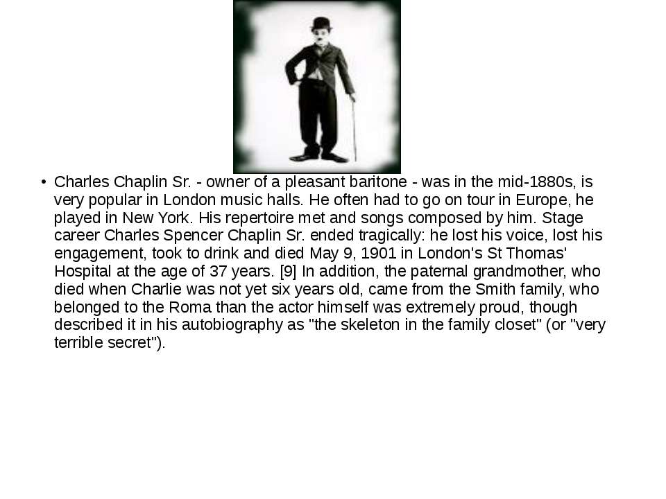 Charles Chaplin Sr. - owner of a pleasant baritone - was in the mid-1880s, is...