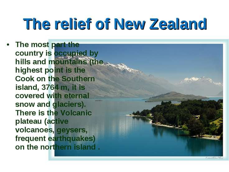 The relief of New Zealand The most part the country is occupied by hills and ...