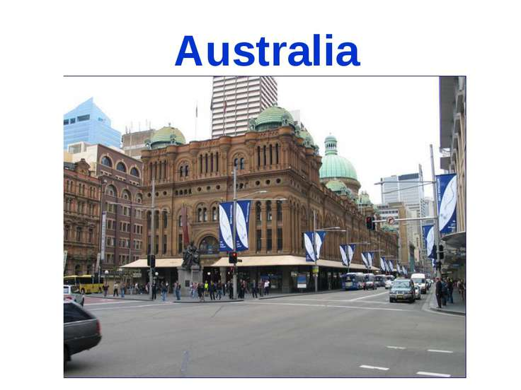 Australia Australia was discovered by Captain cook in 1770.It is an unusual c...