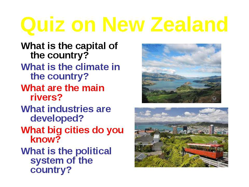 Quiz on New Zealand What is the capital of the country? What is the climate i...