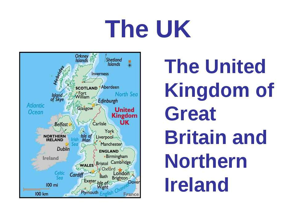 The UK The United Kingdom of Great Britain and Northern Ireland