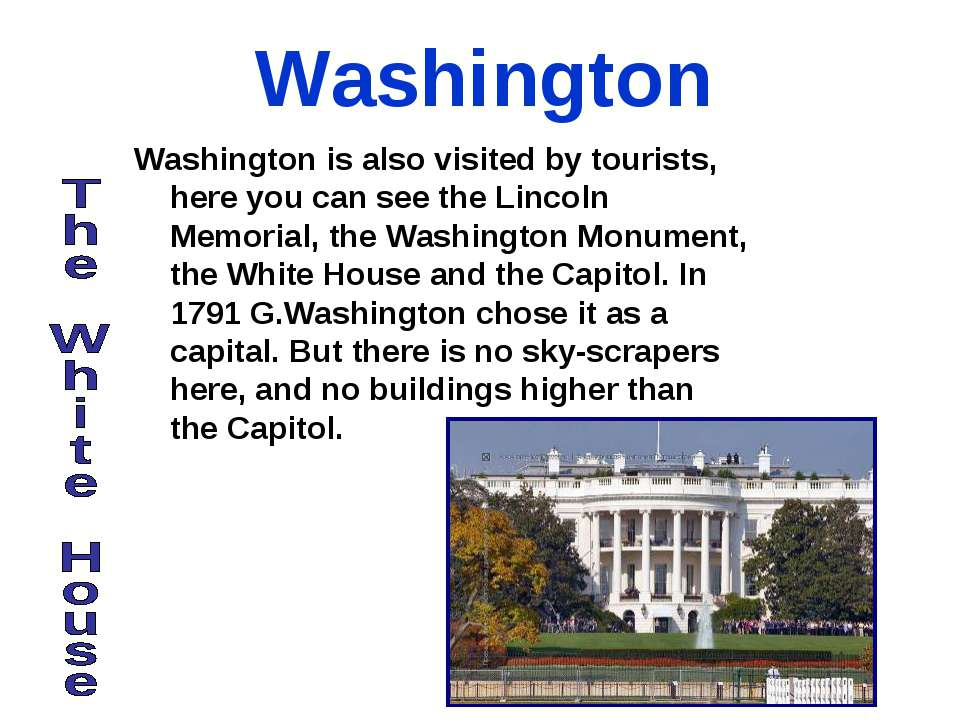 Washington Washington is also visited by tourists, here you can see the Linco...