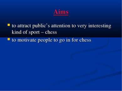 Aims to attract public's attention to very interesting kind of sport – chess ...