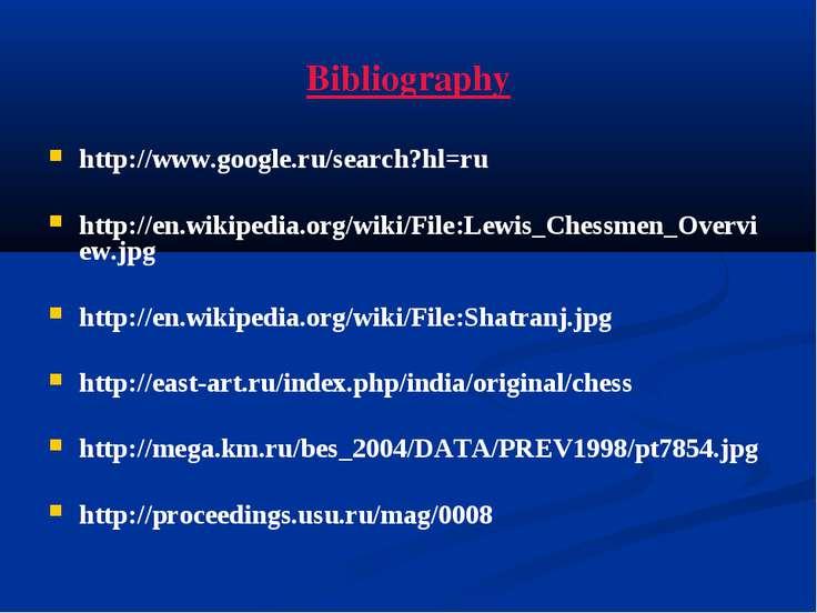 Bibliography http://www.google.ru/search?hl=ru http://en.wikipedia.org/wiki/F...