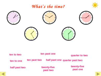 What`s the time? half past one five to one half past two twenty to two twenty...