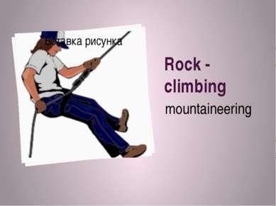 Rock - climbing mountaineering