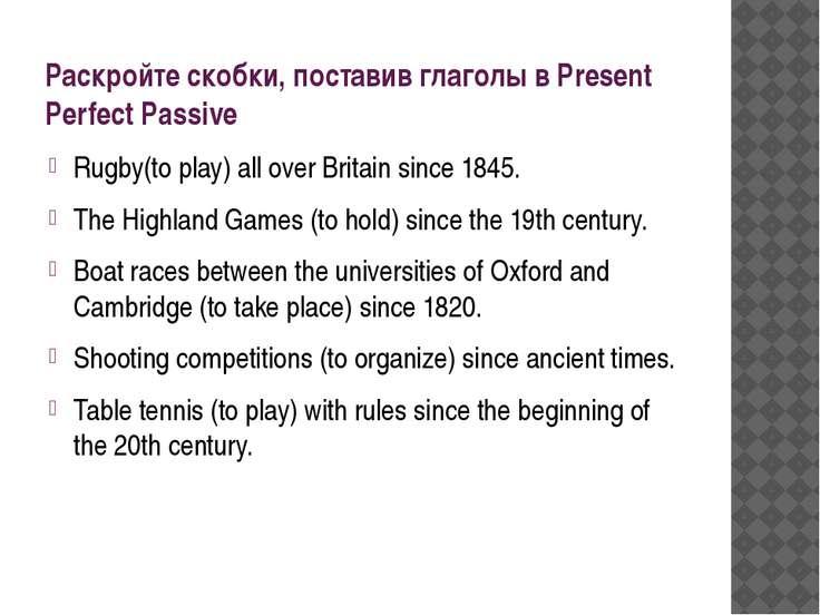 Раскройте скобки, поставив глаголы в Present Perfect Passive Rugby(to play) a...