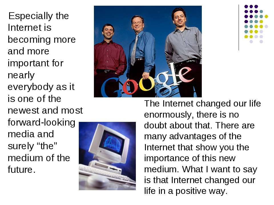 Especially the Internet is becoming more and more important for nearly everyb...
