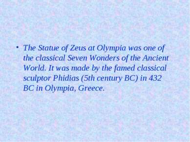 The Statue of Zeus at Olympia was one of the classical Seven Wonders of the A...