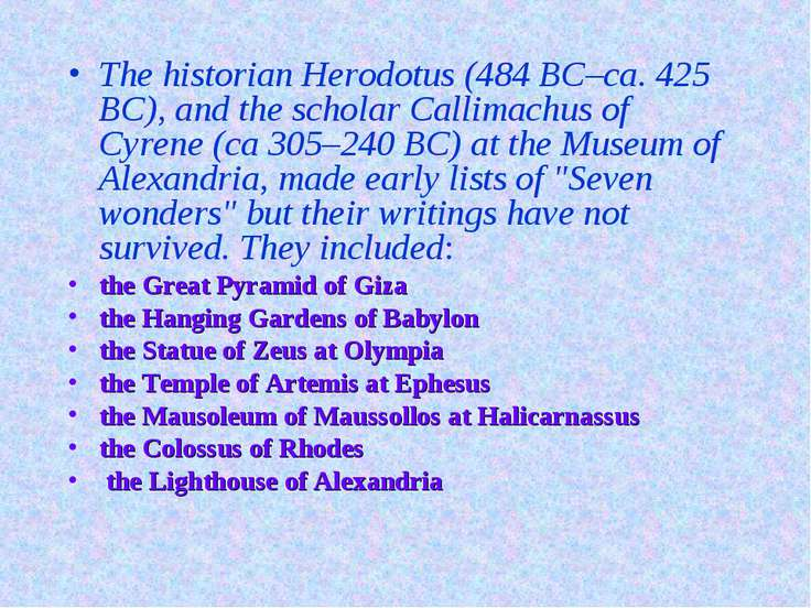 The historian Herodotus (484 BC–ca. 425 BC), and the scholar Callimachus of C...