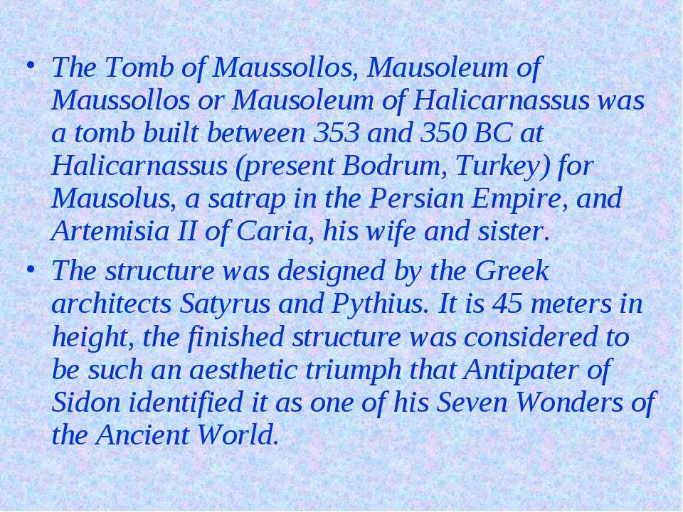 The Tomb of Maussollos, Mausoleum of Maussollos or Mausoleum of Halicarnassus...