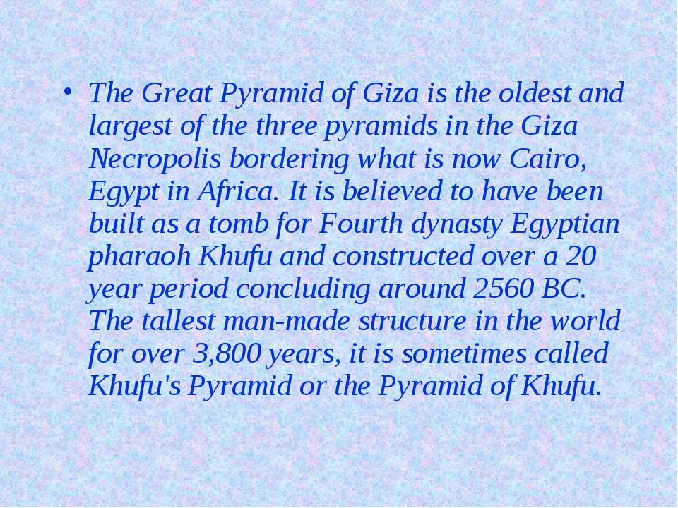 The Great Pyramid of Giza is the oldest and largest of the three pyramids in ...