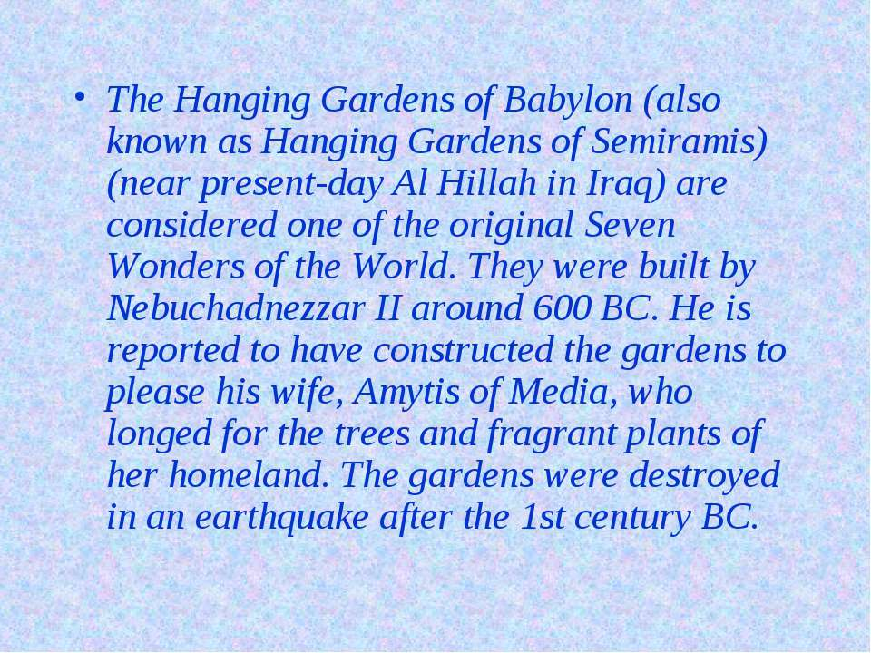 The Hanging Gardens of Babylon (also known as Hanging Gardens of Semiramis) (...