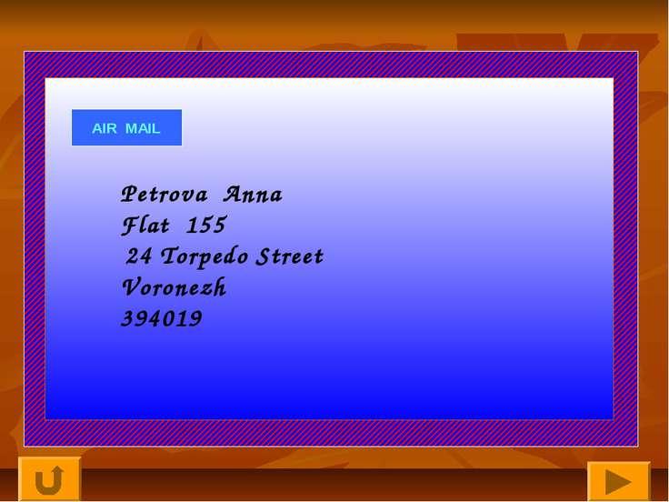 AIR MAIL Petrova Anna Flat 155 24 Torpedo Street Voronezh 394019