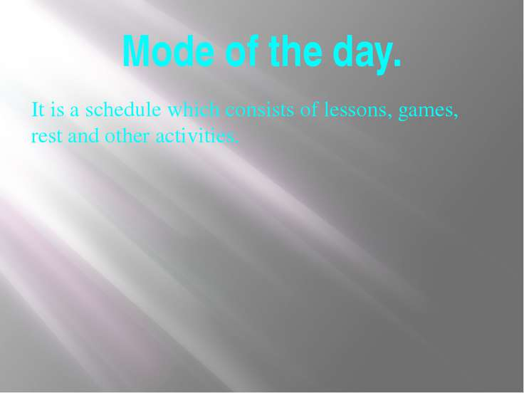 Mode of the day. It is a schedule which consists of lessons, games, rest and ...