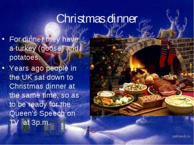 Christmas dinner For dinner they have a turkey (goose) and potatoes. Years ag...