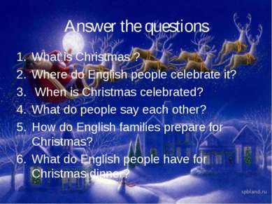 Answer the questions What is Christmas ? Where do English people celebrate it...