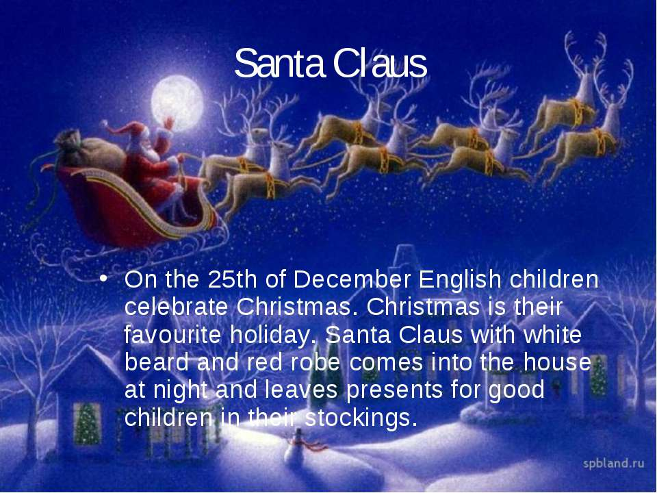 Santa Claus On the 25th of December English children celebrate Christmas. Chr...