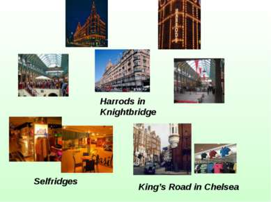 Harrods in Knightbridge Selfridges King's Road in Chelsea