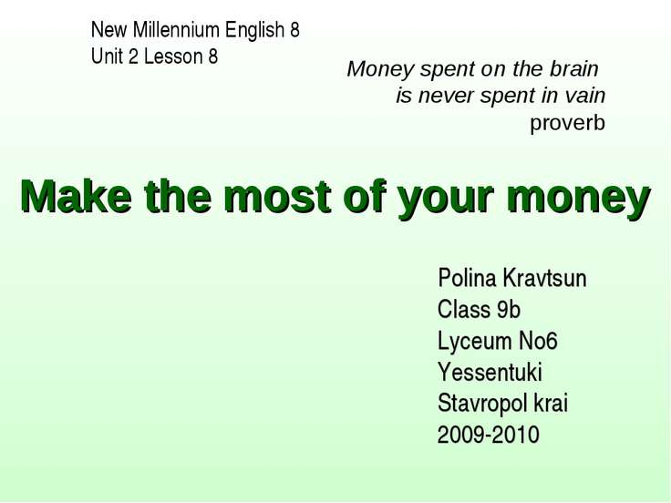Make the most of your money Money spent on the brain is never spent in vain p...