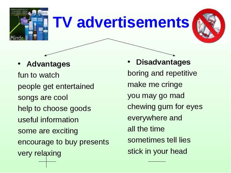 TV advertisements Advantages fun to watch people get entertained songs are co...