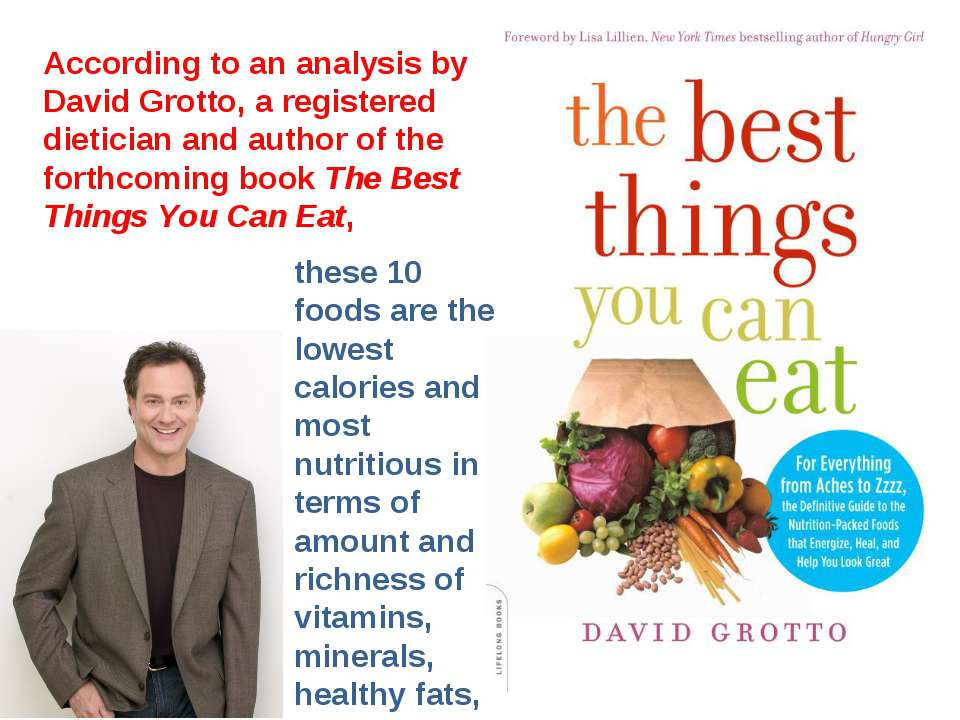 According to an analysis by David Grotto, a registered dietician and author o...