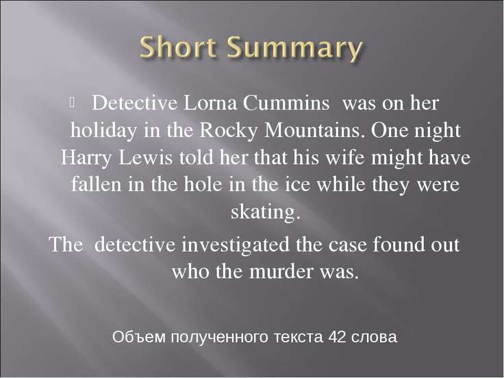 Detective Lorna Cummins was on her holiday in the Rocky Mountains. One night ...