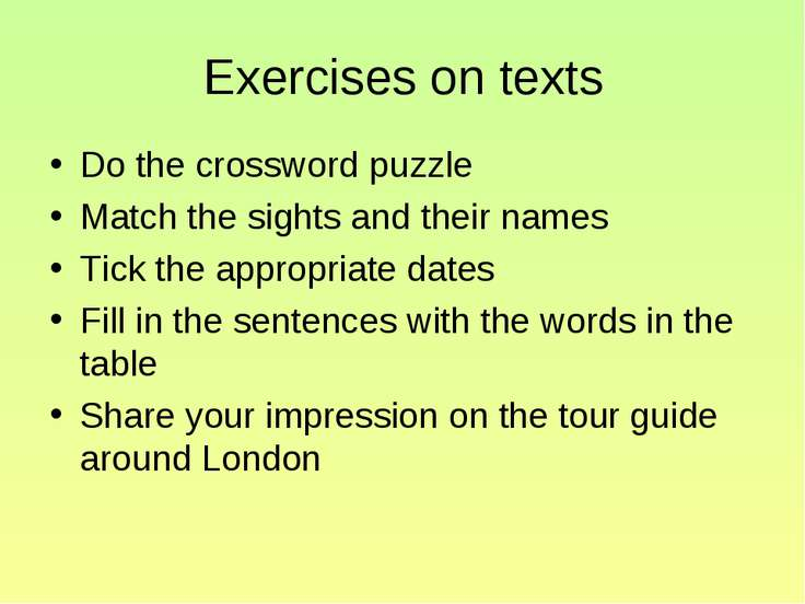 Exercises on texts Do the crossword puzzle Match the sights and their names T...