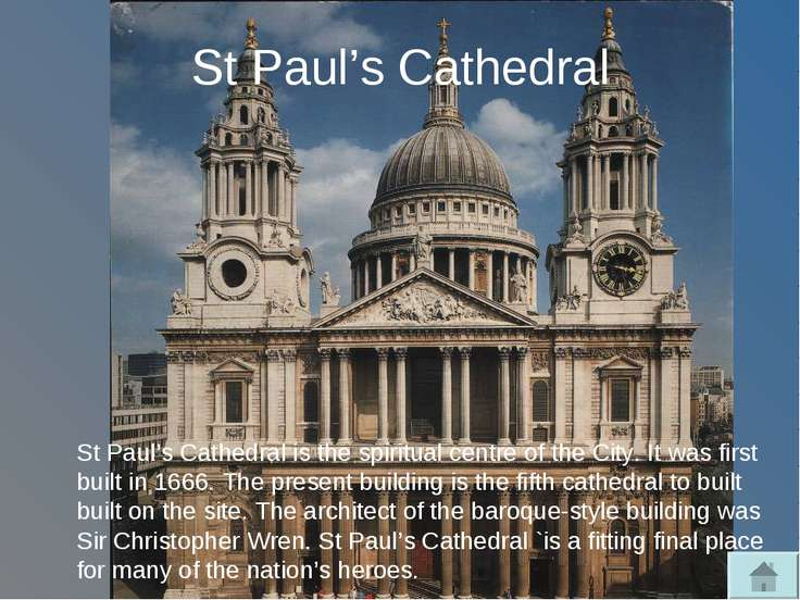 St Paul's Cathedral St Paul's Cathedral is the spiritual centre of the City. ...