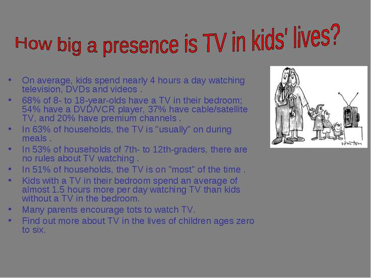 On average, kids spend nearly 4 hours a day watching television, DVDs and vid...