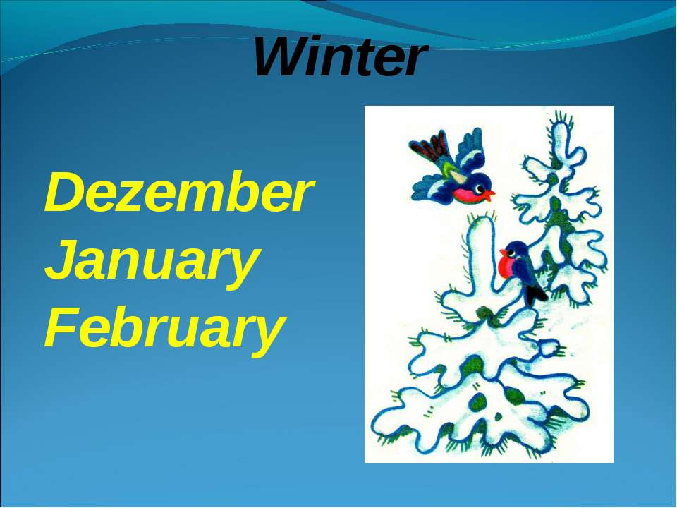 Winter Dezember January February