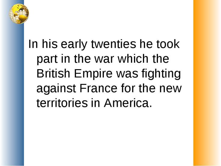 In his early twenties he took part in the war which the British Empire was fi...