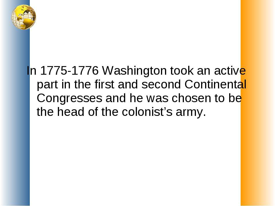 In 1775-1776 Washington took an active part in the first and second Continent...