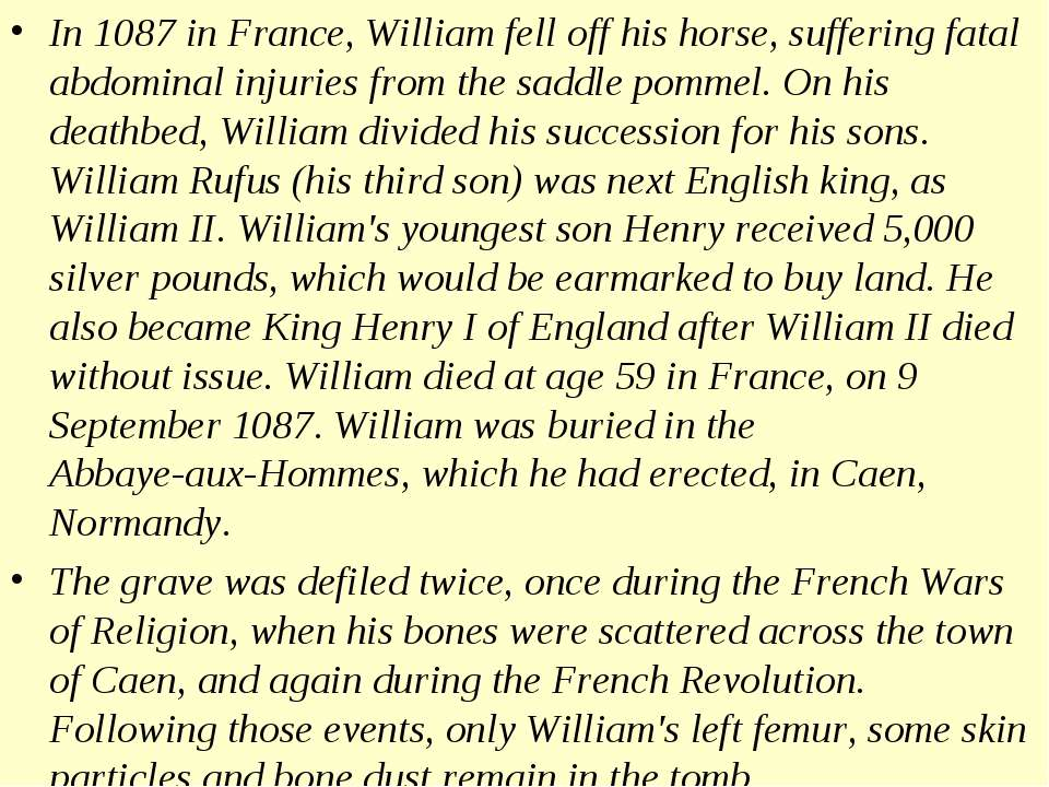 In 1087 in France, William fell off his horse, suffering fatal abdominal inju...