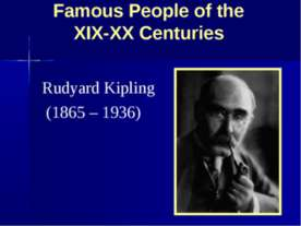 Famous People of the XIX-XX Centuries