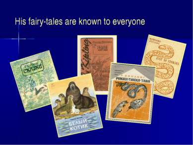 His fairy-tales are known to everyone