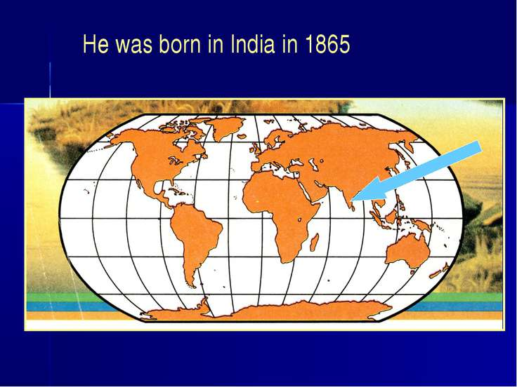 He was born in India in 1865