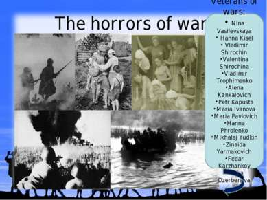 The horrors of war Veterans of wars: Nina Vasilevskaya Hanna Kisel Vladimir S...