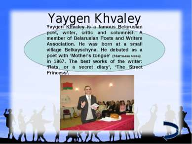 Yaygen Khvaley Yaygen Khvaley is a famous Belarusian poet, writer, critic and...