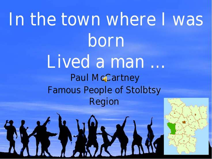In the town where I was born Lived a man … Paul McCartney Famous People of St...