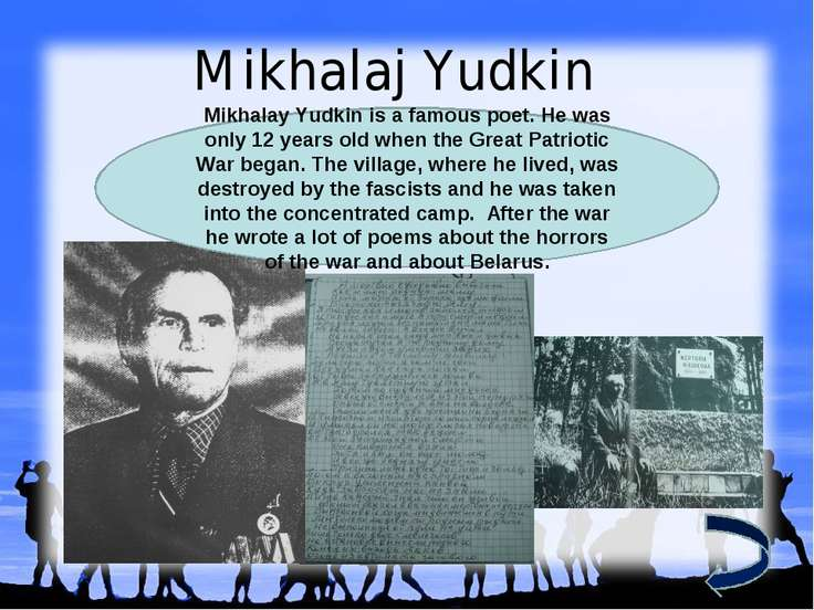 Mikhalaj Yudkin Mikhalay Yudkin is a famous poet. Не was only 12 years old wh...