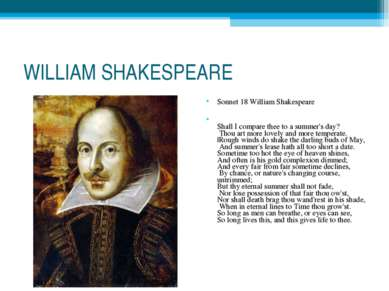WILLIAM SHAKESPEARE Sonnet 18 William Shakespeare Shall I compare thee to a s...