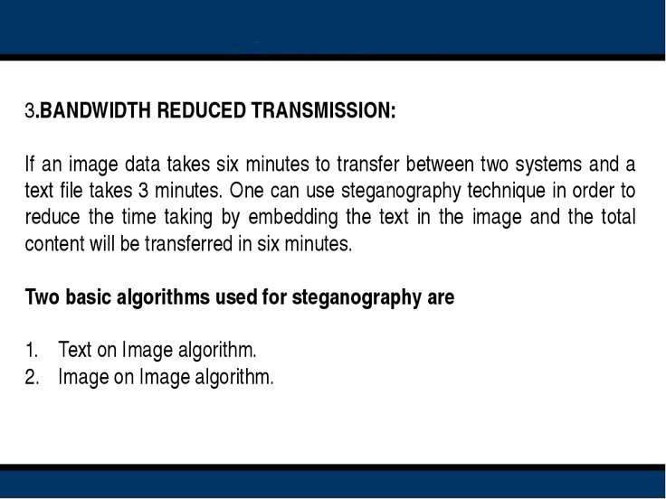 3.BANDWIDTH REDUCED TRANSMISSION:    If an image data takes six minutes to tr...