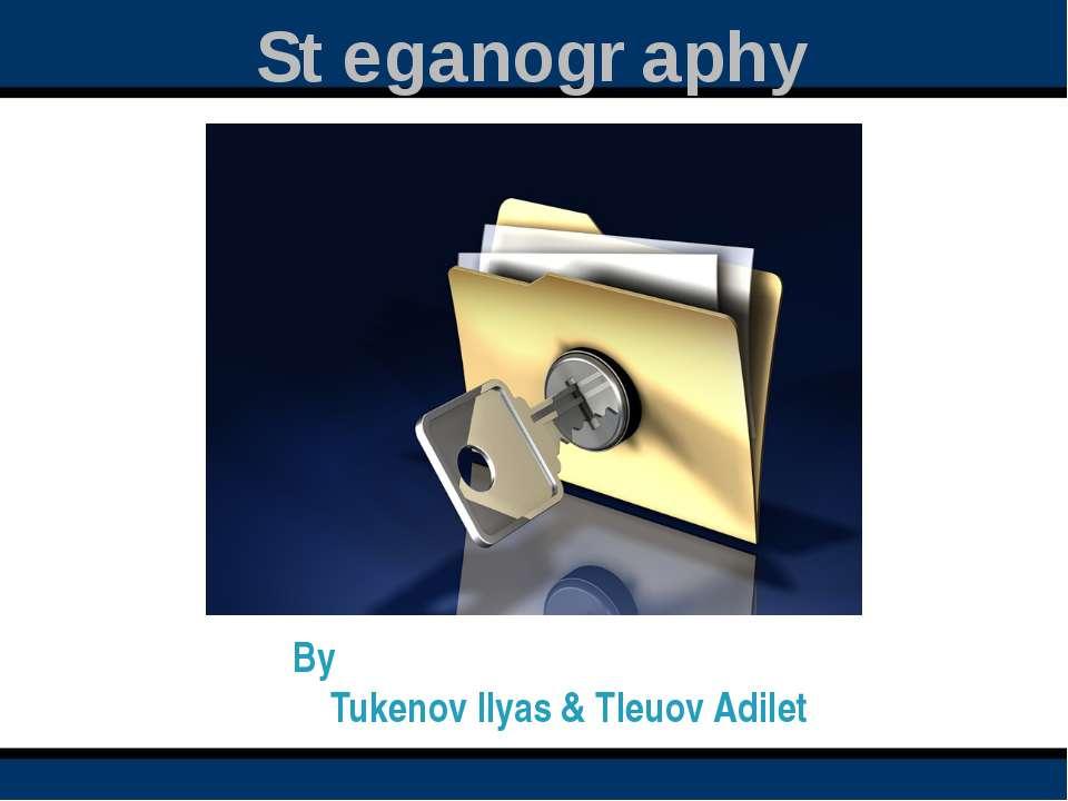 Steganography By Tukenov Ilyas & Tleuov Adilet