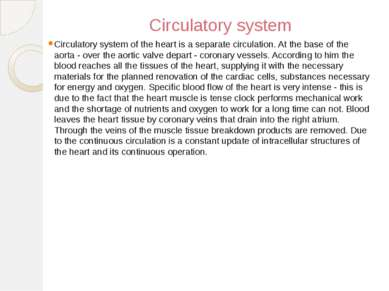 Circulatory system Circulatory system of the heart is a separate circulation....