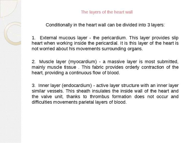 The layers of the heart wall Conditionally in the heart wall can be divided i...