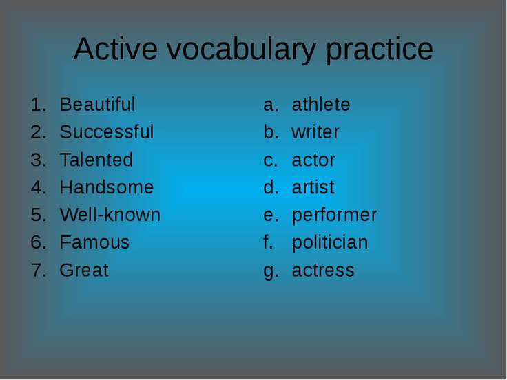 Active vocabulary practice Beautiful Successful Talented Handsome Well-known ...
