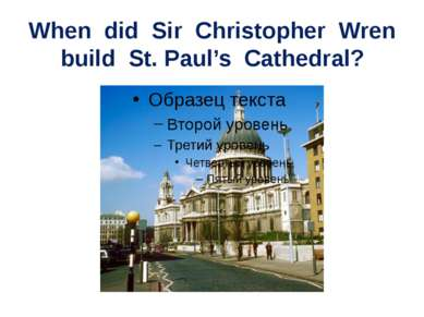 When did Sir Christopher Wren build St. Paul's Cathedral?